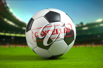 Cancelled football  tournement or football match concept. Football ball on football stadium. 3d illustration
