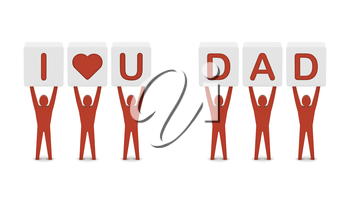 Men holding the phrase i love you dad. Concept 3D illustration.